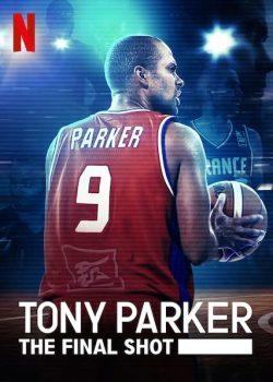 ดูหนังออนไลน์ฟรี Tony Parker: The Final Shot (2021) โทนี่ ปาร์คเกอร์ ช็อตสุดท้าย สารคดี Netflix