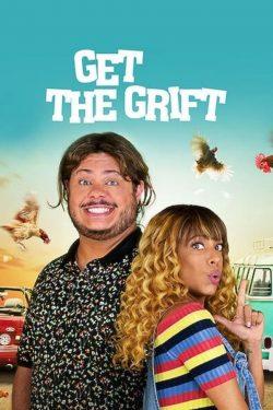 ดูหนัง Get the Grift (2021) ครอบครัวจอมตุ๋น