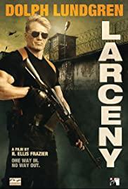 ดูหนังฟรีออนไลน์ Larceny (2017) โคตรคนปล้นนรก
