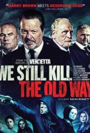 ดูหนังฟรีออนไลน์ We Still Kill the Old Way (2014) มาเฟียขย้ำนักเลง