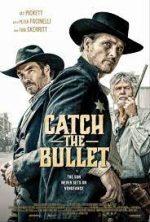 Catch the Bullet เว็บดูหนังใหม่ออนไลน์ฟรี