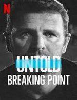 Untold Breaking Point ดูหนังใหม่ Netflix