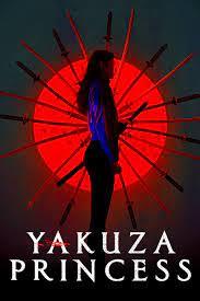 Yakuza Princess (2021) ดูหนังฟรีออนไลน์